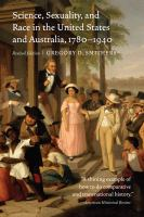 Cover image for Science, sexuality, and race in the United States and Australia, 1780-1940