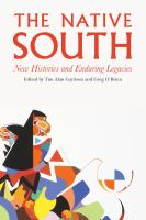 Cover image for The native south new histories and enduring legacies