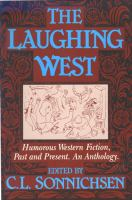 Cover image for The Laughing West : humorous Western fiction past and present : an anthology