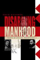 Cover image for Disarming manhood roots of ethical resistance