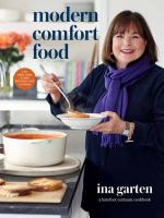 Cover image for Modern comfort food : a Barefoot Contessa cookbook