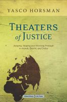Cover image for Theaters of justice judging, staging, and working through in Arendt, Brecht, and Delbo