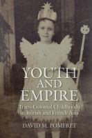 Cover image for Youth and empire  trans-colonial childhoods in British and French Asia