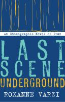 Cover image for Last scene underground  an ethnographic novel of Iran