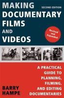 Cover image for Making documentary films and videos : a practical guide to planning, filming, and editing documentaries