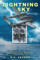 Cover image for Lightning sky : a U.S. fighter pilot captured during WWII and his father's quest to find him