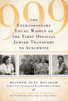 Cover image for 999 : the extraordinary young women of the first official transport to Auschwitz