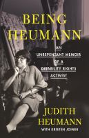 Cover image for Being Heumann an unrepentant memoir of a disability rights activist