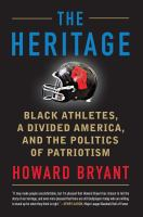 Imagen de portada para The heritage : Black Athletes, a divided America, and the politics of patriotism