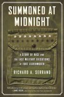 Cover image for Summoned at midnight : a story of race and the last military executions at Fort Leavenworth