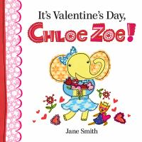 Cover image for It's Valentine's Day, Chloe Zoe!