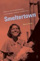 Cover image for Smeltertown making and remembering a Southwest border community