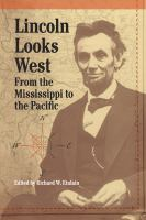 Cover image for Lincoln looks West from the Mississippi to the Pacific