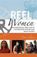 Cover image for Reel women an international directory of contemporary feature films about women