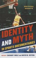 Imagen de portada para Identity and myth in sports documentaries critical essays