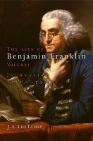 Cover image for The life of Benjamin Franklin journalist 1706-1730 / Volume 1 :