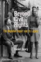 Cover image for Beyond civil rights  the Moynihan Report and its legacy