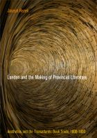 Cover image for London and the making of provincial literature  aesthetics and the transatlantic book trade, 1800-1850