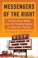 Cover image for Messengers of the right  conservative media and the transformation of American politics