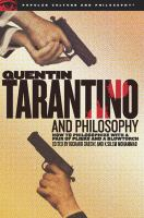Cover image for Quentin Tarantino and philosophy how to philosophize with a pair of pliers and a blowtorch