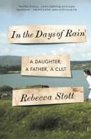 Cover image for In the days of rain : a daughter, a father, a cult