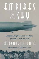 Cover image for Empires of the sky : zeppelins, airplanes, and two men's epic duel to rule the world