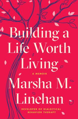 Cover image for Building a life worth living : a memoir