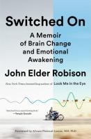 Cover image for Switched on : a memoir of brain change and emotional awakening