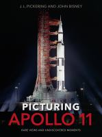 Cover image for Picturing Apollo 11 : rare views and undiscovered moments