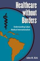 Cover image for Healthcare without borders  understanding Cuban medical internationalism