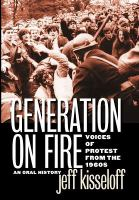 Cover image for Generation on fire voices of protest from the 1960s : an oral history