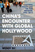 Cover image for China's encounter with global Hollywood  cultural policy and the film industry, 1994-2013