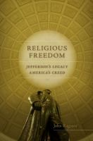 Cover image for Religious freedom Jefferson's legacy, America's creed