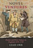 Cover image for Novel Ventures fiction and print culture in England, 1690-1730