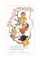 Cover image for Poetry's playground : the culture of contemporary American children's poetry