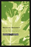 Cover image for Mediating modernity  challenges and trends in the Jewish encounter with the modern world : essays in honor of Michael A. Meyer