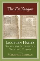 Cover image for The En Yaaqov Jacob ibn Abib's search for faith in the talmudic corpus