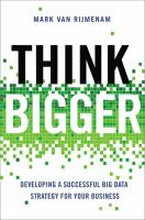 Cover image for Think bigger  developing a successful big data strategy for your business