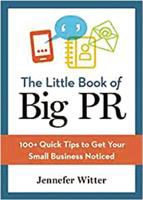 Cover image for The little book of big PR  100+ quick tips to get your small business noticed