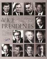 Cover image for The vice presidents : a biographical dictionary