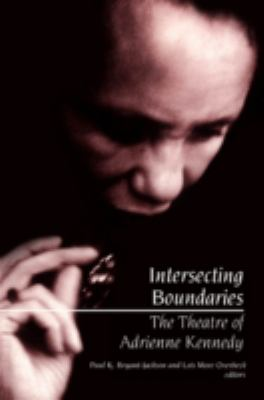 Cover image for Intersecting boundaries the theatre of Adrienne Kennedy