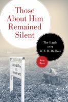 Cover image for Those about him remained silent the battle over W.E.B. Du Bois