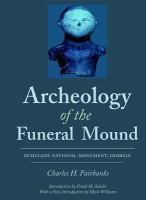 Cover image for Archeology of the funeral mound, Ocmulgee National Monument, Georgia