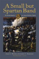 Cover image for A small but Spartan band  the Florida brigade in Lee's Army of Northern Virginia