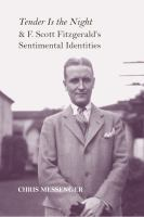 Cover image for Tender is the Night and F. Scott Fitzgerald's sentimental identities
