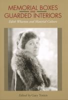 Cover image for Memorial boxes and guarded interiors  Edith Wharton and material culture
