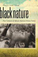 Cover image for Black nature : four centuries of African American nature poetry