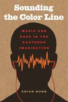 Cover image for Sounding the color line  music and race in the Southern imagination