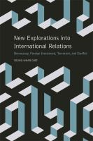 Cover image for New explorations into international relations  democracy, foreign investment, terrorism, and conflict