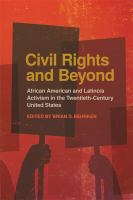 Cover image for Civil rights and beyond  African American and Latino/a activism in the twentieth-century United States